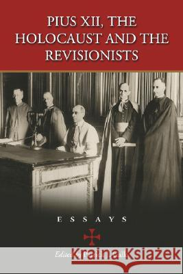 Pius XII, the Holocaust and the Revisionists: Essays Patrick J. Gallo 9780786423743