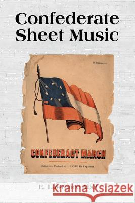 Confederate Sheet Music E. Lawrence Abel 9780786445714