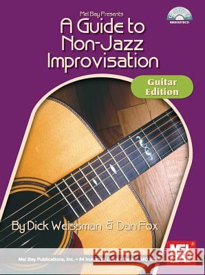 A Guide to Non-Jazz Improvisation [With CD (Audio)] Dan Fox Dick Weissman 9780786607518