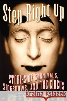 Step Right Up: Stories of Carnivals, Sideshows, and the Circus Nathaniel Knaebel 9780786713325