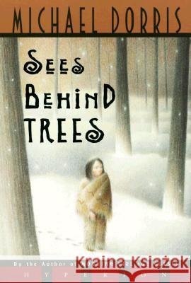 Sees Behind Trees Michael Dorris 9780786813575
