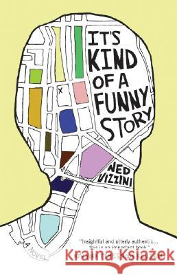 It's Kind of a Funny Story Ned Vizzini 9780786851973