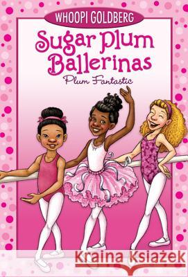 Sugar Plum Ballerinas #1: Plum Fantastic Whoopi Goldberg Nancy Cato 9780786852604