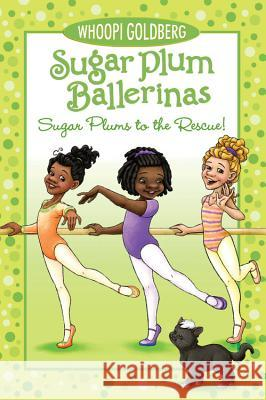 Sugar Plums to the Rescue! Whoopi Goldberg Maryn Roos 9780786852642