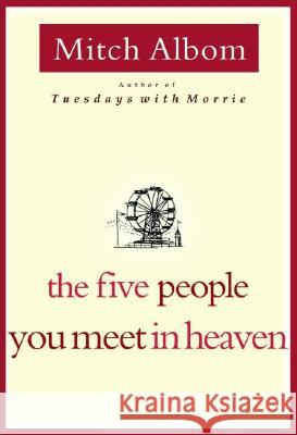 The Five People You Meet in Heaven Mitch Albom 9780786868711 Hyperion Books