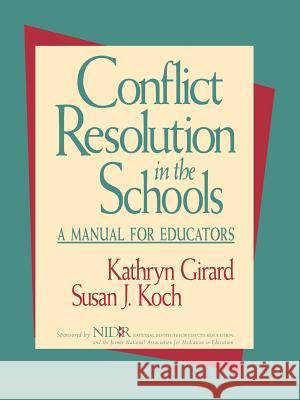 Conflict Resolution in the Schools: A Manual for Educators Kathryn Girard Susan J. Koch 9780787902353