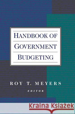 Handbook of Government Budgeting Roy T. Meyers 9780787942922