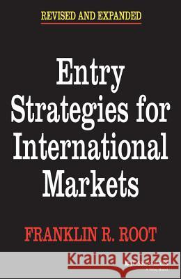Entry Strategies for International Markets Franklin R. Root 9780787945718