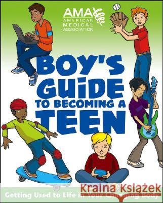 American Medical Association Boy's Guide to Becoming a Teen American Medical Association             Kate Gruenwald Pfeifer Amy B. Middleman 9780787983437