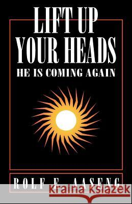 Lift Up Your Heads: He Is Coming Again Rolf E. Aaseng 9780788005831