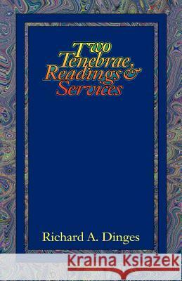 Two Tenebrae Readings and Services Richard A. Dinges 9780788007576