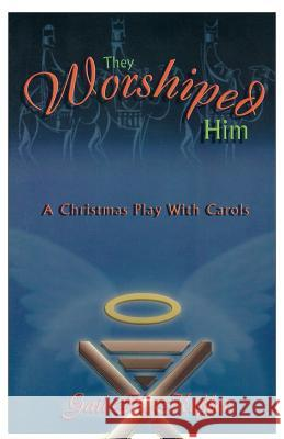 They Worshiped Him: A Christmas Play with Carols Gail K. Keffer 9780788018466