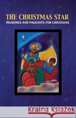 The Christmas Star: Readings and Pageants for Christmas Frank Ramirez 9780788019159