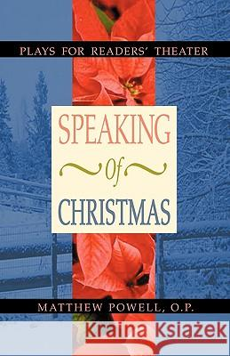 Speaking of Christmas: Plays for Readers' Theater Matthew Powell 9780788023330