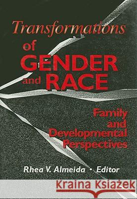 Transformations of Gender and Race: Family and Developmental Perspectives Rhea V. Almeida 9780789006554