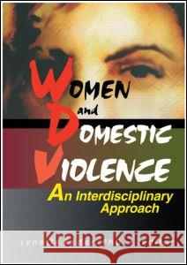 Women and Domestic Violence : An Interdisciplinary Approach Lynette Feder 9780789006752