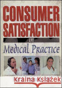 Consumer Satisfaction in Medical Practice Paul A Sommers   9780789007131