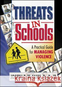 Threats in Schools: A Practical Guide for Managing Violence Joseph T. McCann 9780789012968