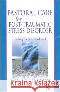 Pastoral Care for Post-Traumatic Stress Disorder Dalene Fuller Rogers 9780789015426