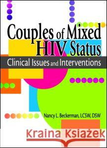 Couples of Mixed HIV Status: Clinical Issues and Interventions Nancy L. Beckerman 9780789018526