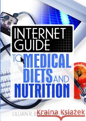 Internet Guide to Medical Diets and Nutrition Lillian R. Brazin 9780789023582