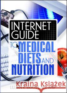 Internet Guide to Medical Diets and Nutrition Lillian R. Brazin 9780789023599
