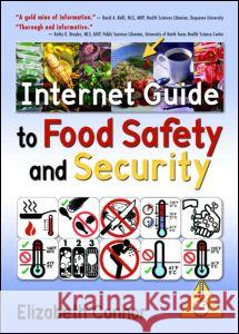 Internet Guide to Food Safety and Security Elizabeth Connor 9780789026323 Haworth Information Press
