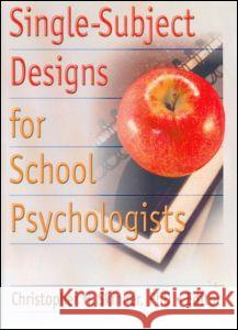 Single-Subject Designs for School Psychologists Christopher H. Skinner 9780789028266
