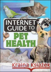 Internet Guide to Pet Health Elizabeth Connor 9780789029775
