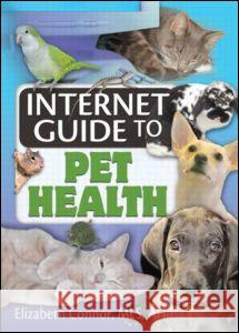 Internet Guide to Pet Health Elizabeth Connor 9780789029782