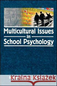 Multicultural Issues in School Psychology Bonnie K. Nastasi 9780789034656