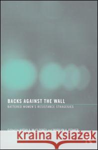 Backs Against the Wall: Battered Women's Resistance Strategies Kathy A. McCloskey 9780789035844