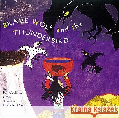Brave Wolf and the Thunderbird: Tales of the People Joseph Medicin Joe Medicine Crow Linda R. Martin 9780789201607