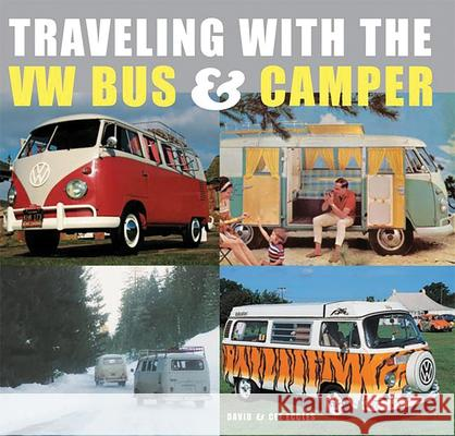 Traveling with the VW Bus & Camper David Eccles Cee Eccles 9780789209191