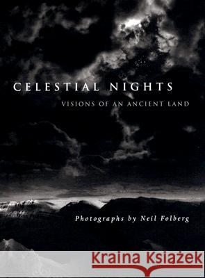 Celestial Nights: Visions of an Ancient Land Neil Folberg Neil Folberg 9780789209542