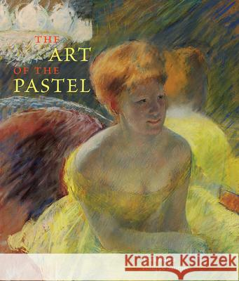 The Art of the Pastel Thea Burns Philippe Saunier 9780789212405