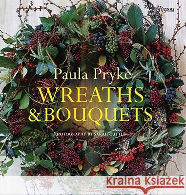 Wreaths & Bouquets Paula Pryke Sarah Cuttle 9780789322029