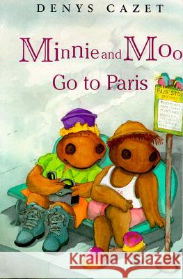 Minnie and Moo Go to Paris Denys Cazet DK Publishing 9780789439284