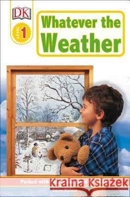 DK Readers L1: Whatever the Weather Karen Wallace 9780789447500
