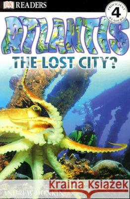 DK Readers L4: Atlantis: The Lost City? Andrew Donkin 9780789466822