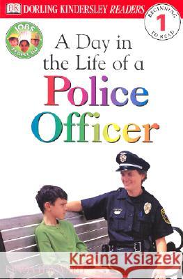 DK Readers L1: Jobs People Do: A Day in the Life of a Police Officer Linda Hayward 9780789479556