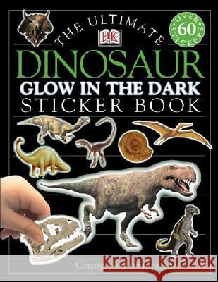 Ultimate Sticker Book: Glow in the Dark: Dinosaur Jayne Parsons Dorling Kindersley Publishing 9780789484581 DK Publishing (Dorling Kindersley)