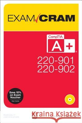 Comptia A+ 220-901 and 220-902 Exam Cram Prowse, David L. 9780789756312