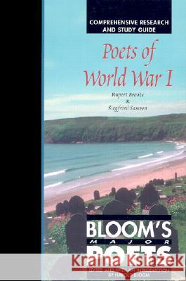 Poets of World War I: Comprehensive Research and Study Guide Rupert Brooke Siegfried Sassoon Harold Bloom 9780791073889