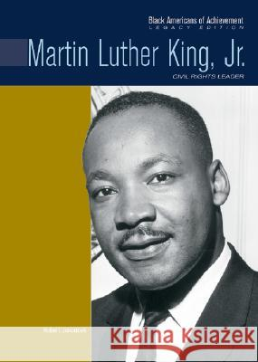 Martin Luther King, Jr.: Civil Rights Leader Robert Jakoubek Heather Lehr Wagner 9780791081617