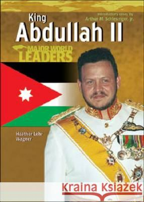 King Abdullah II (Mwl) Heather Lehr Wagner 9780791082591
