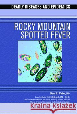 Rocky Mountain Spotted Fever David H. Walker Chelsea House Publications 9780791086780