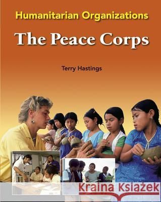 The Peace Corps Terry Hastings 9780791088128