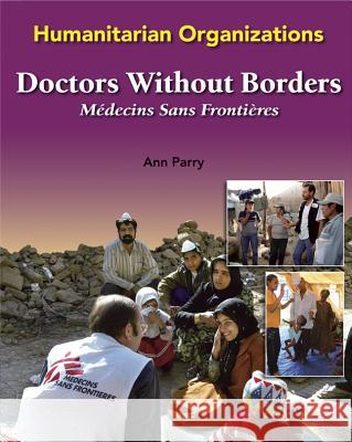 Doctors Without Borders: Medecins Sans Frontieres Ann Parry 9780791088173