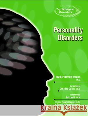 Personality Disorders Heather Barnett Veague Christine Collins Pat Levitt 9780791090022 Chelsea House Publications